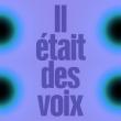 IL ETAIT DES VOIX